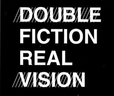DOUBLE FICTION REAL VISION