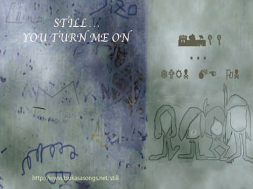 Still...you turn me on