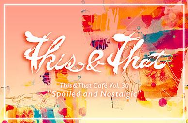 This&That Café Vol.30