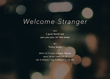 """[.que] pre. """"Welcome Stranger"""""""