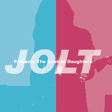 JOLT Presents The Book of Daughters