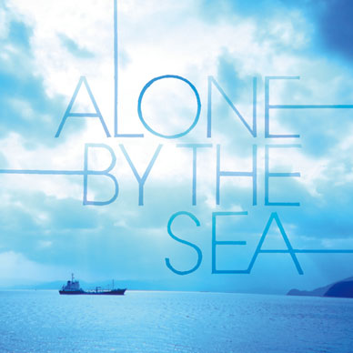 ALONE BY THE SEA