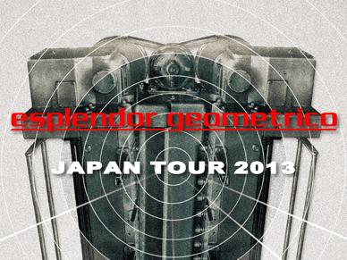 エスプレンドー・ジオメトリコ JAPAN TOUR 2013