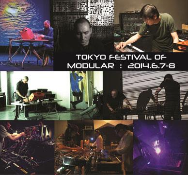 TOKYO FESTIVAL OF MODULAR 2014