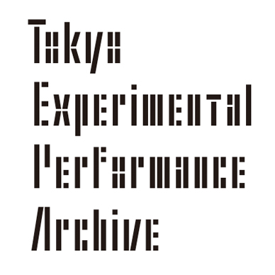 Tokyo Experimental Performance Archive 2015