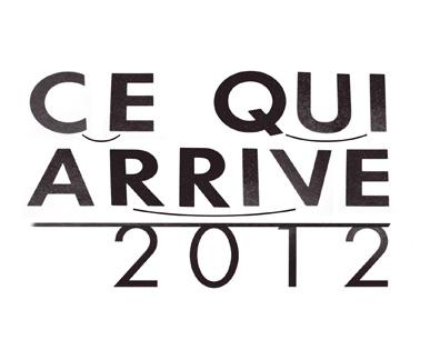 CE QUI ARRIVE 2012 -これから起きるかもしれないこと-