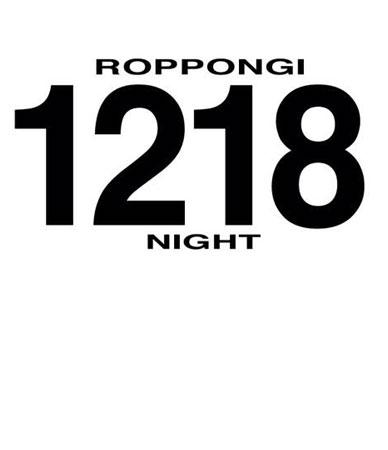 ROPPONGI 1218 NIGHT