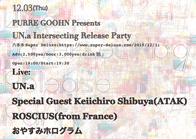 UN.a 「Intersecting」 Release Party