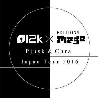 12k×Editions Mego -Pjusk & Chra Japan Tour in TOKYO-
